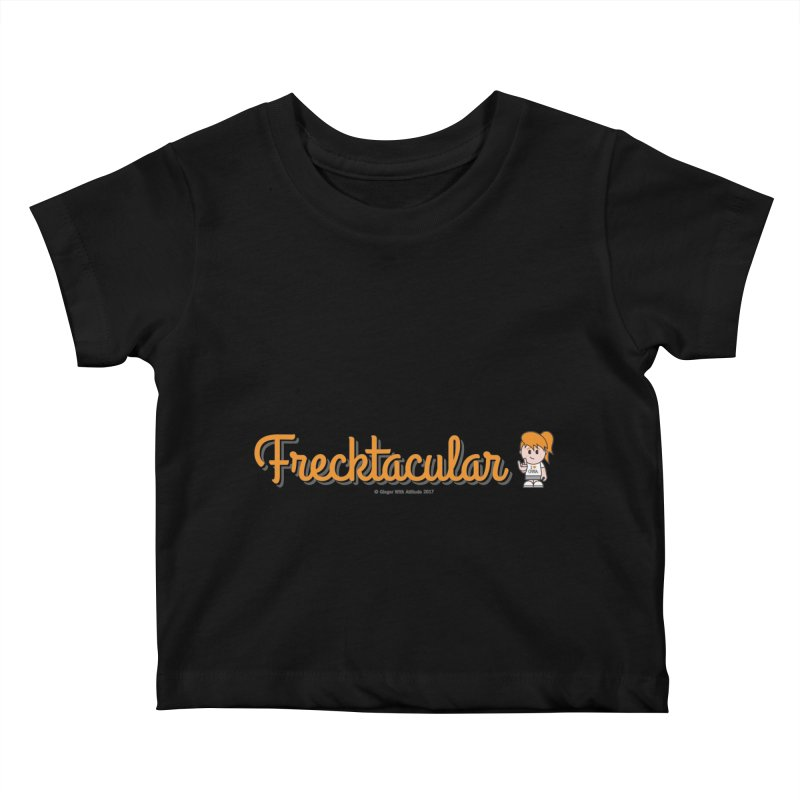 Frecktacular Girl Kids Baby T-Shirt by Ginger With Attitude's Artist Shop