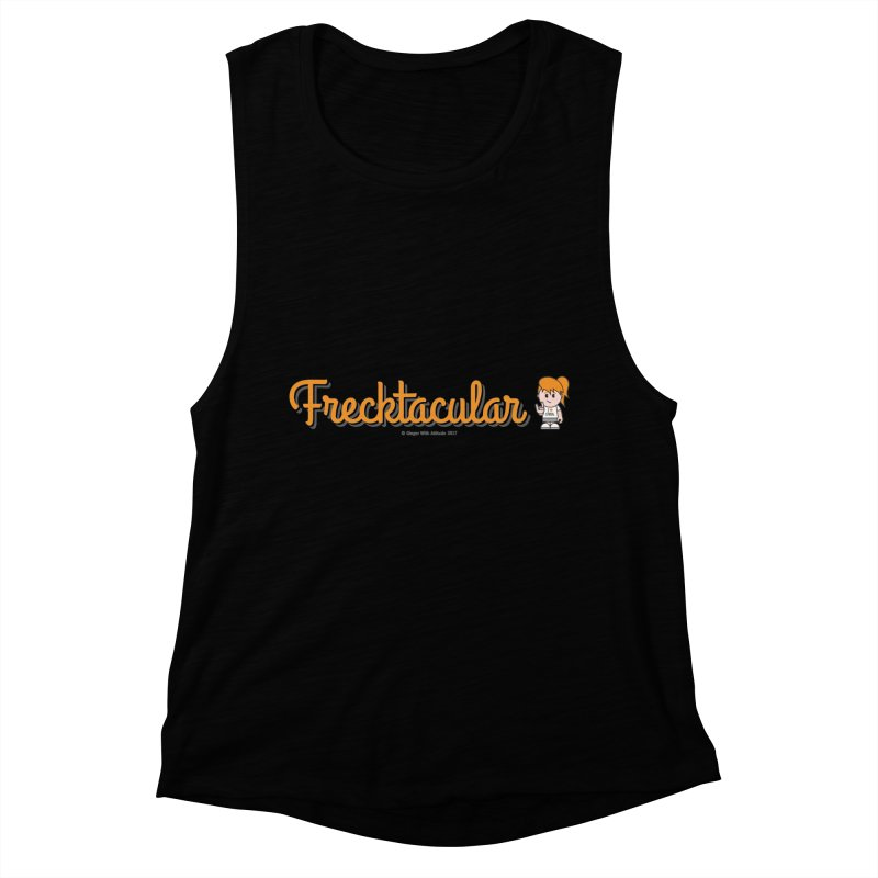 Frecktacular Girl Women's Muscle Tank by Ginger With Attitude's Artist Shop