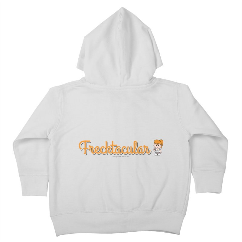 Frecktacular Girl Kids Toddler Zip-Up Hoody by Ginger With Attitude's Artist Shop