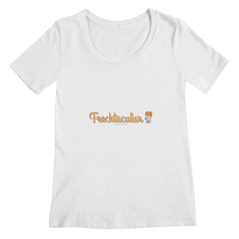 Frecktacular Girl Women's Scoop Neck by Ginger With Attitude's Artist Shop