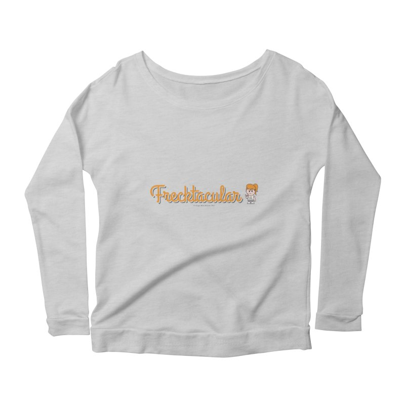 Frecktacular Girl Women's Scoop Neck Longsleeve T-Shirt by Ginger With Attitude's Artist Shop