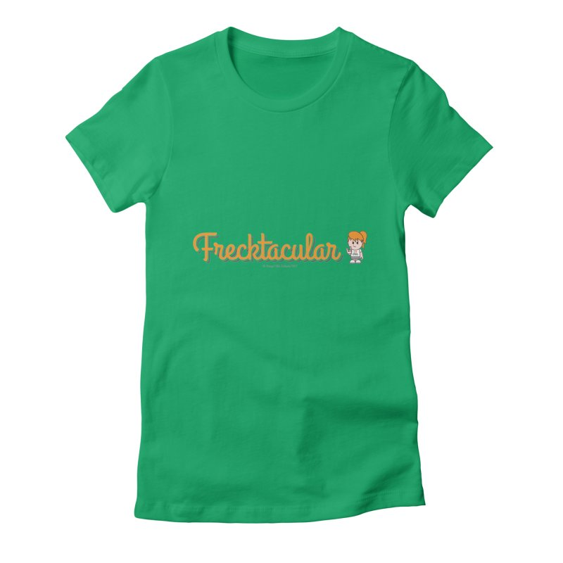 Frecktacular Girl Women's Fitted T-Shirt by Ginger With Attitude's Artist Shop