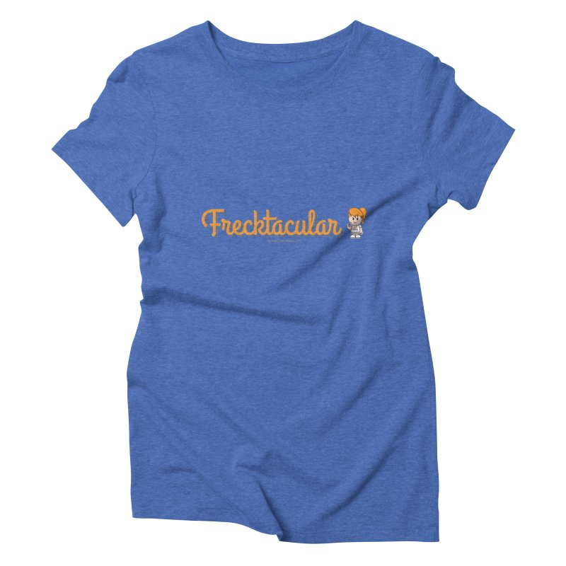 Frecktacular Girl Women's Triblend T-Shirt by Ginger With Attitude's Artist Shop