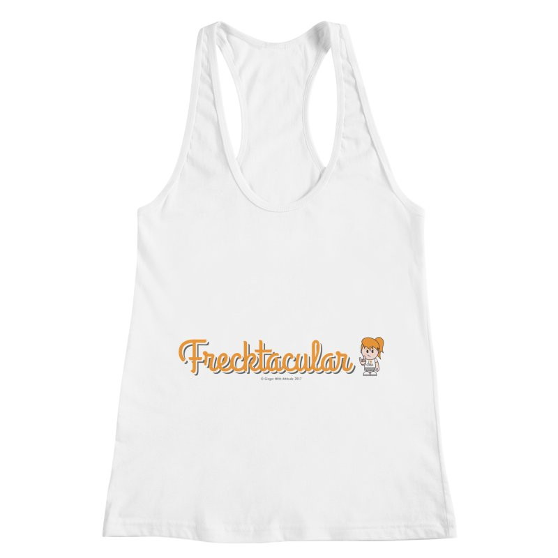 Frecktacular Girl Women's Racerback Tank by Ginger With Attitude's Artist Shop