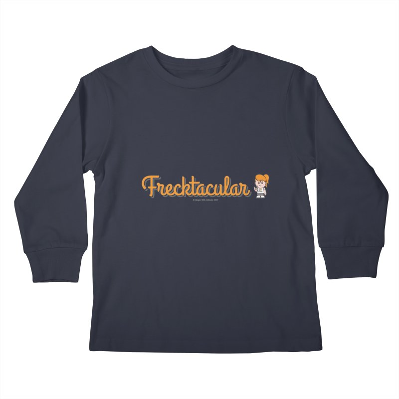Frecktacular Girl Kids Longsleeve T-Shirt by Ginger With Attitude's Artist Shop