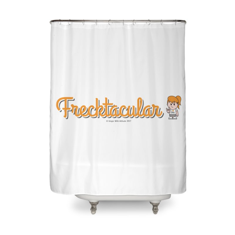 Frecktacular Girl Home Shower Curtain by Ginger With Attitude's Artist Shop