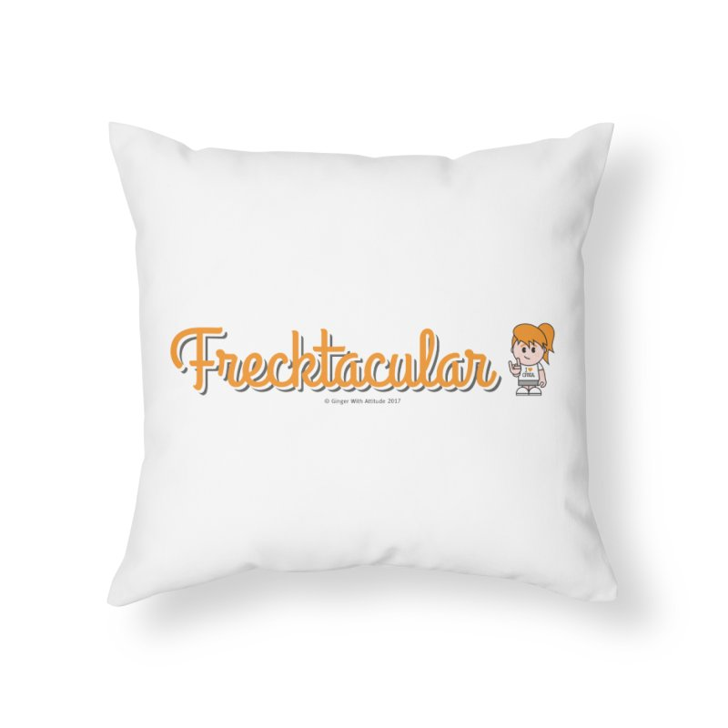 Frecktacular Girl Home Throw Pillow by Ginger With Attitude's Artist Shop