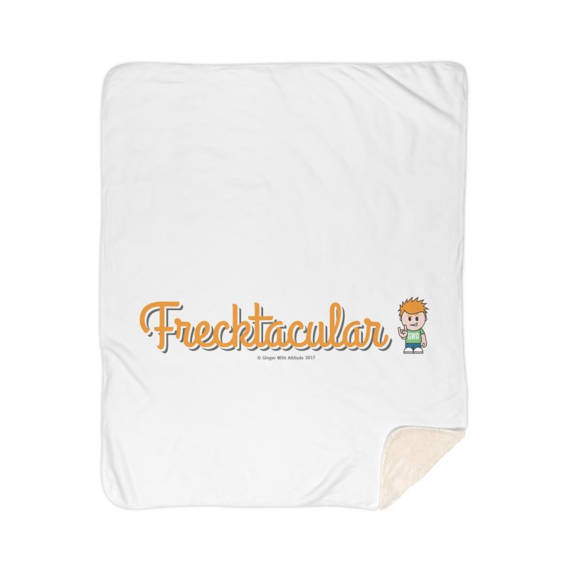 Frecktacular Guy Home Blanket by Ginger With Attitude's Artist Shop