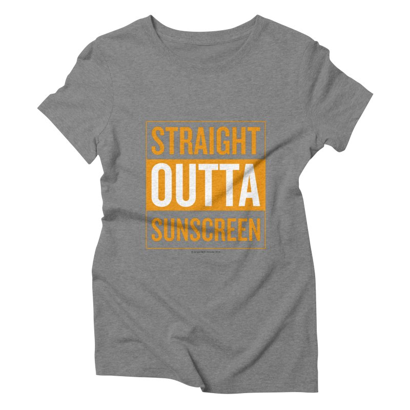 SunScreen Women's Triblend T-Shirt by Ginger With Attitude's Artist Shop