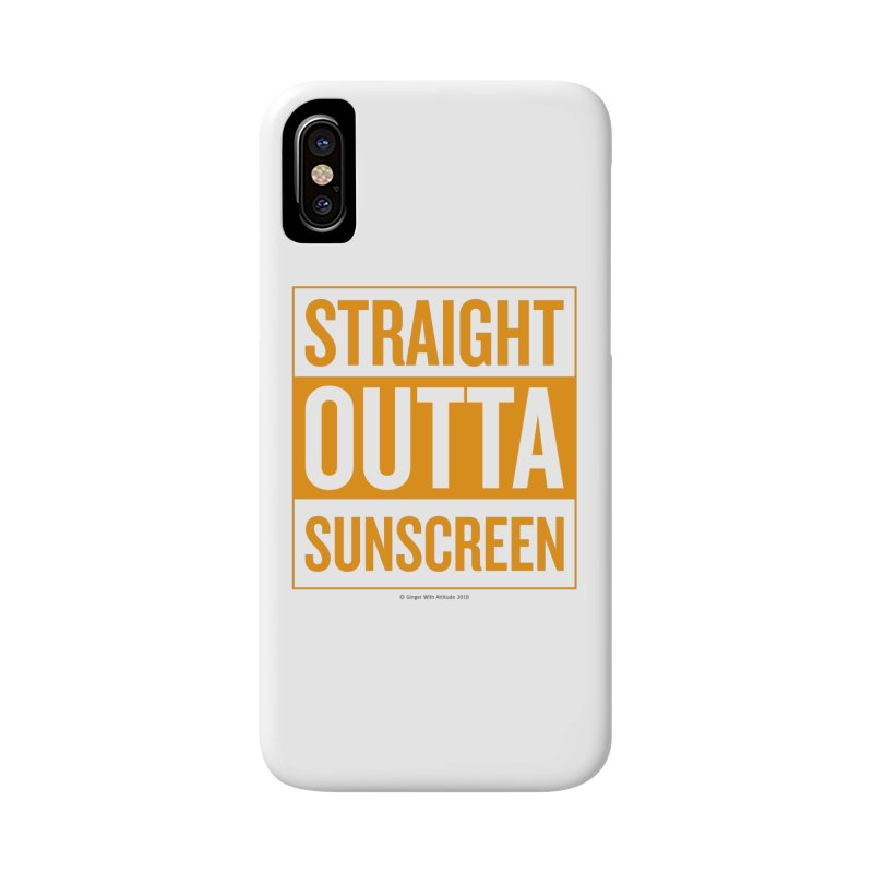 SunScreen Accessories Phone Case by Ginger With Attitude's Artist Shop