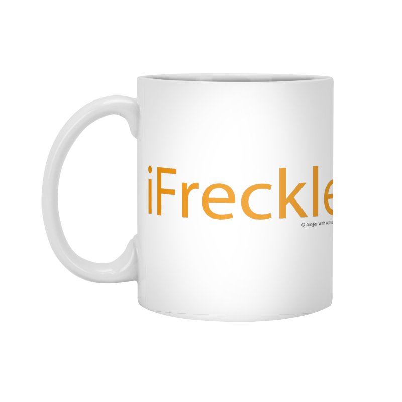 iFreckle Accessories Standard Mug by Ginger With Attitude's Artist Shop
