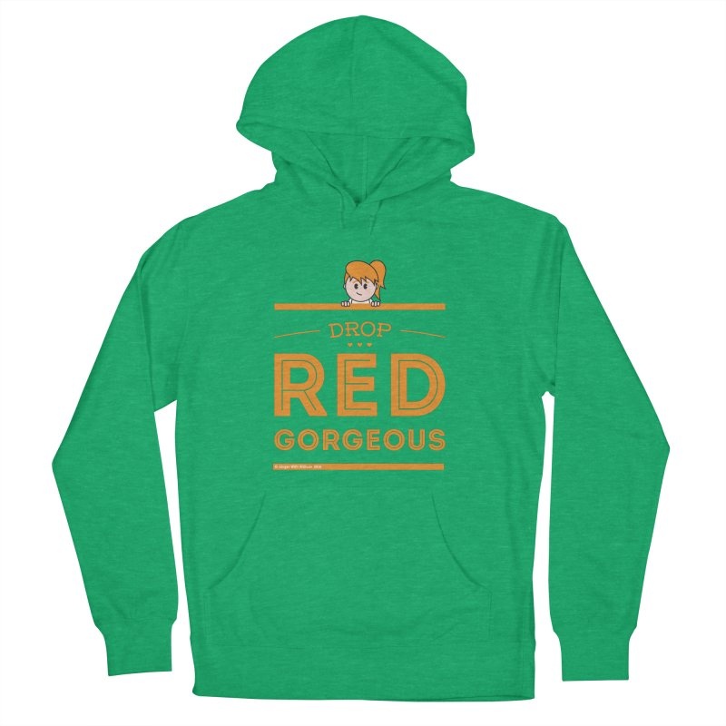 Drop Red Gorgeous Women's French Terry Pullover Hoody by Ginger With Attitude's Artist Shop