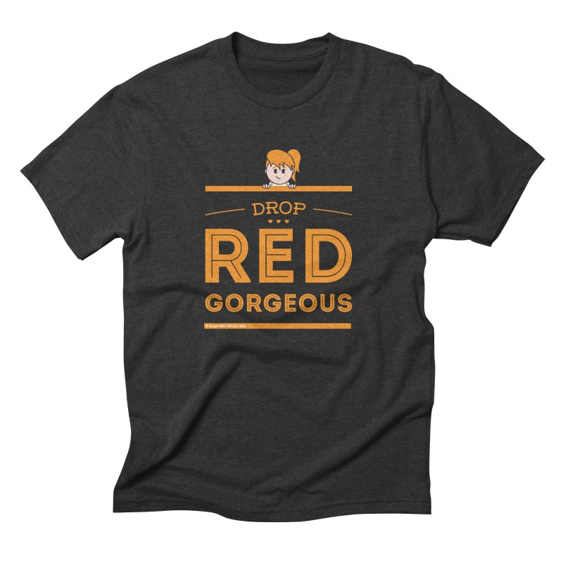 Drop Red Gorgeous Men's Triblend T-Shirt by Ginger With Attitude's Artist Shop
