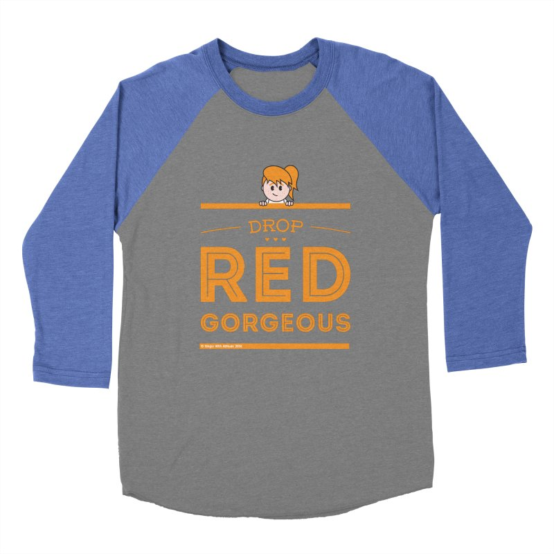 Drop Red Gorgeous Men's Baseball Triblend Longsleeve T-Shirt by Ginger With Attitude's Artist Shop
