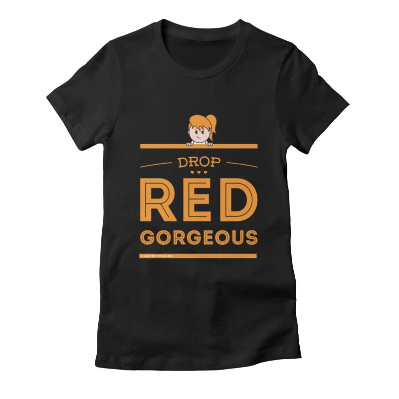 Drop Red Gorgeous Women's T-Shirt by Ginger With Attitude's Artist Shop
