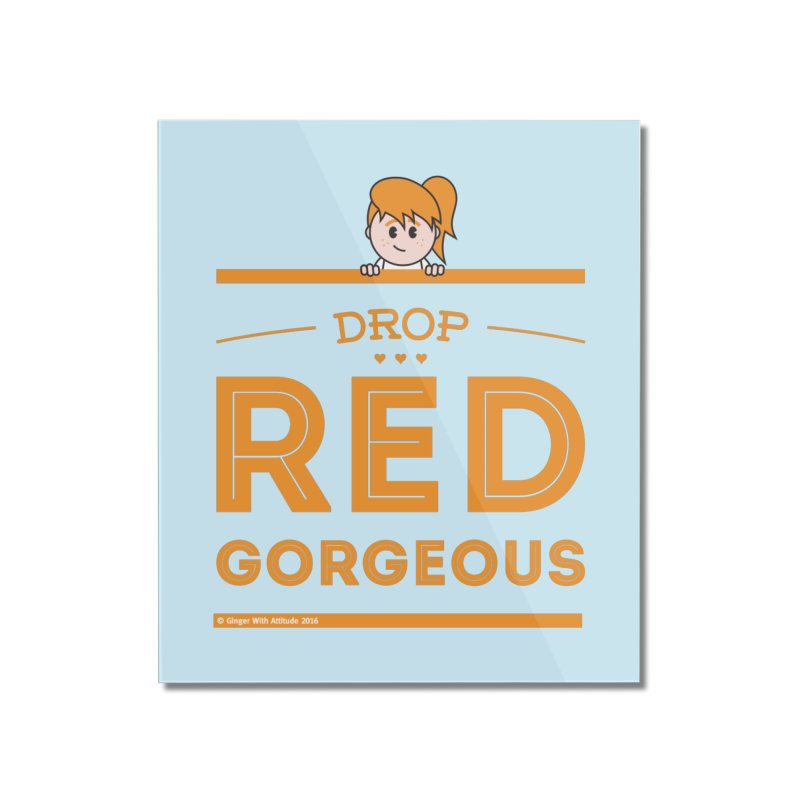 Drop Red Gorgeous Home Mounted Acrylic Print by Ginger With Attitude's Artist Shop