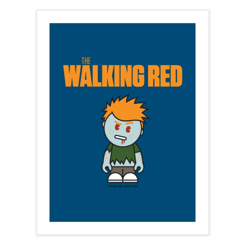 The Walking Red - Guy Home Fine Art Print by Ginger With Attitude's Artist Shop