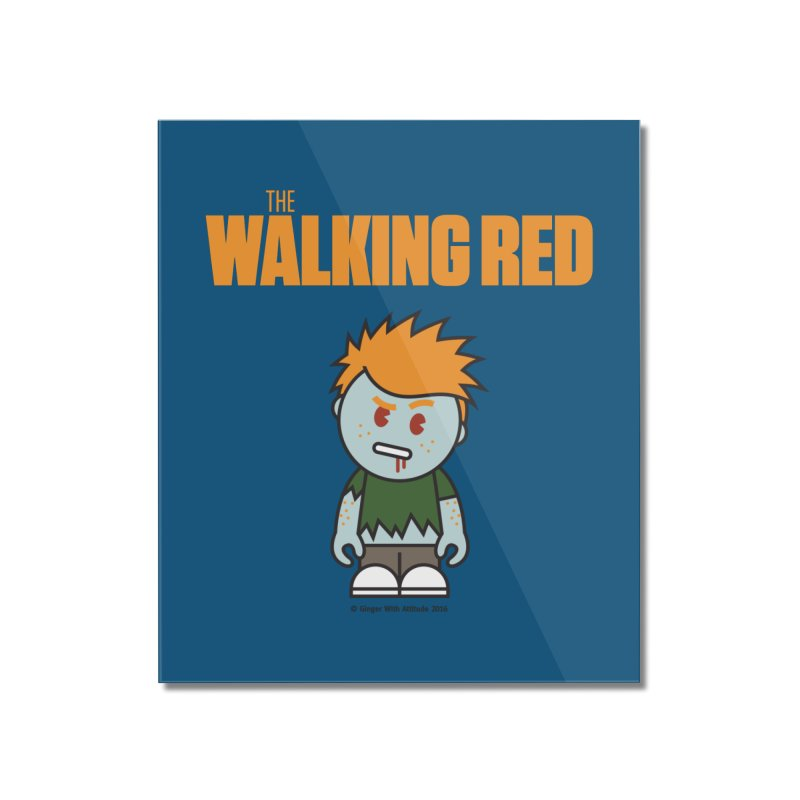 The Walking Red - Guy Home Mounted Acrylic Print by Ginger With Attitude's Artist Shop