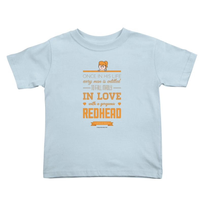 Once Kids Toddler T-Shirt by Ginger With Attitude's Artist Shop