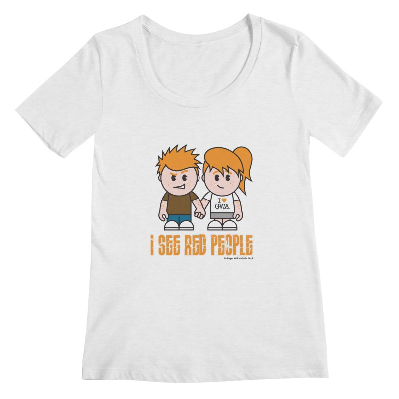 I See Red People Women's Scoop Neck by Ginger With Attitude's Artist Shop