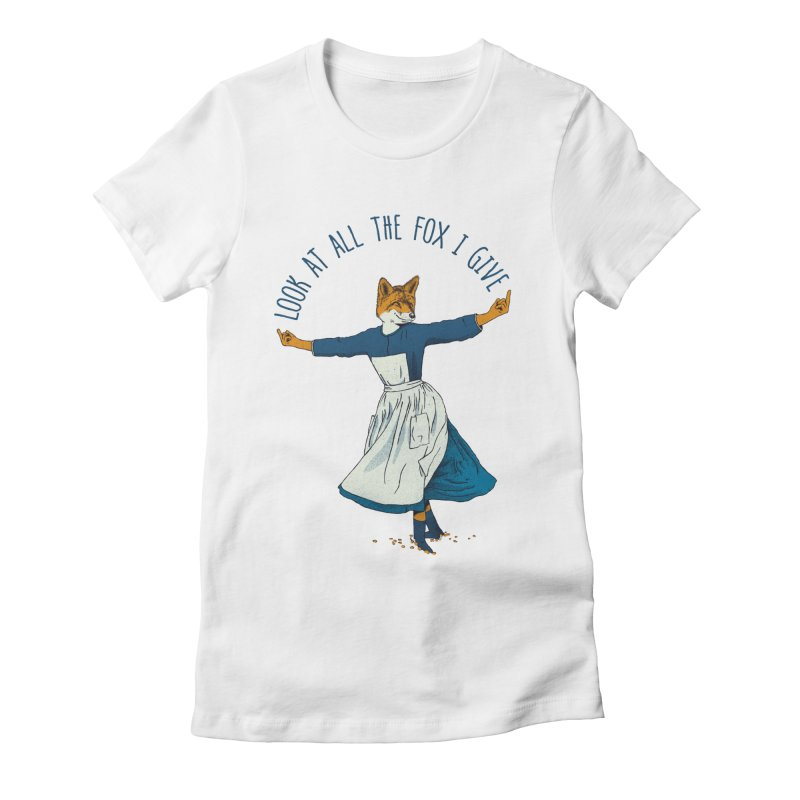 Look At All The Fox I Give - V1 Women's Fitted T-Shirt by gintron's Artist Shop