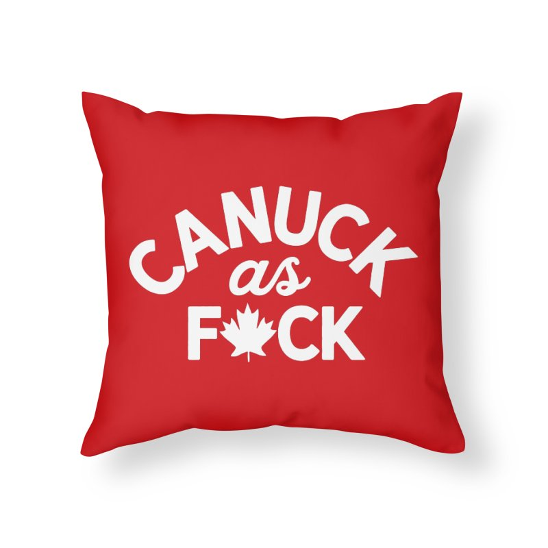 Canuck AF - PG13 Home Throw Pillow by gintron's Artist Shop
