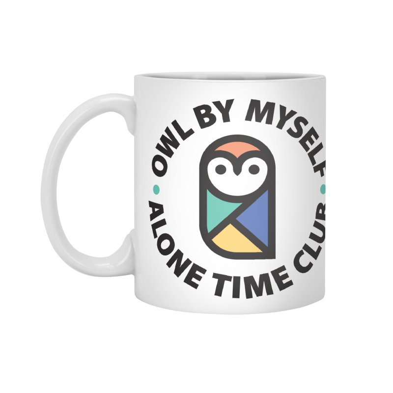 Owl By Myself - Alone Time Club Accessories Mug by Gintron
