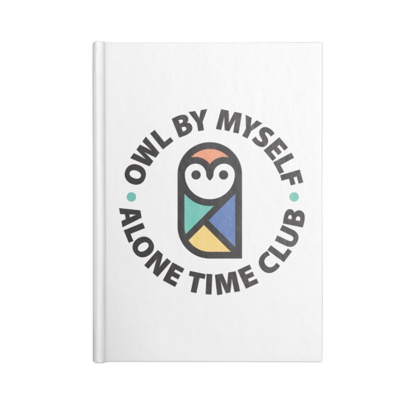 Owl By Myself - Alone Time Club Accessories Lined Journal Notebook by Gintron