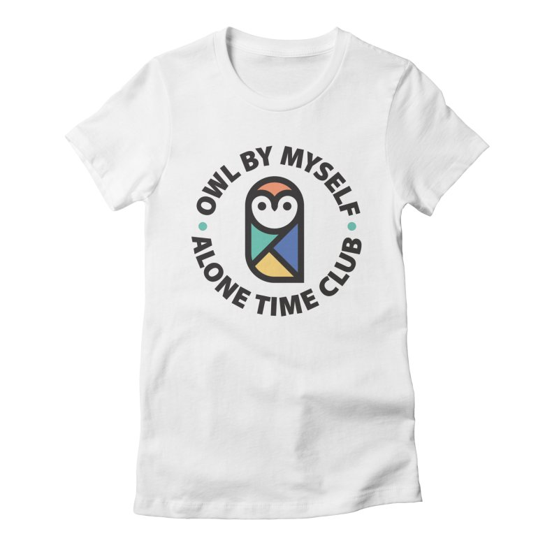 Owl By Myself - Alone Time Club Women's Fitted T-Shirt by Gintron