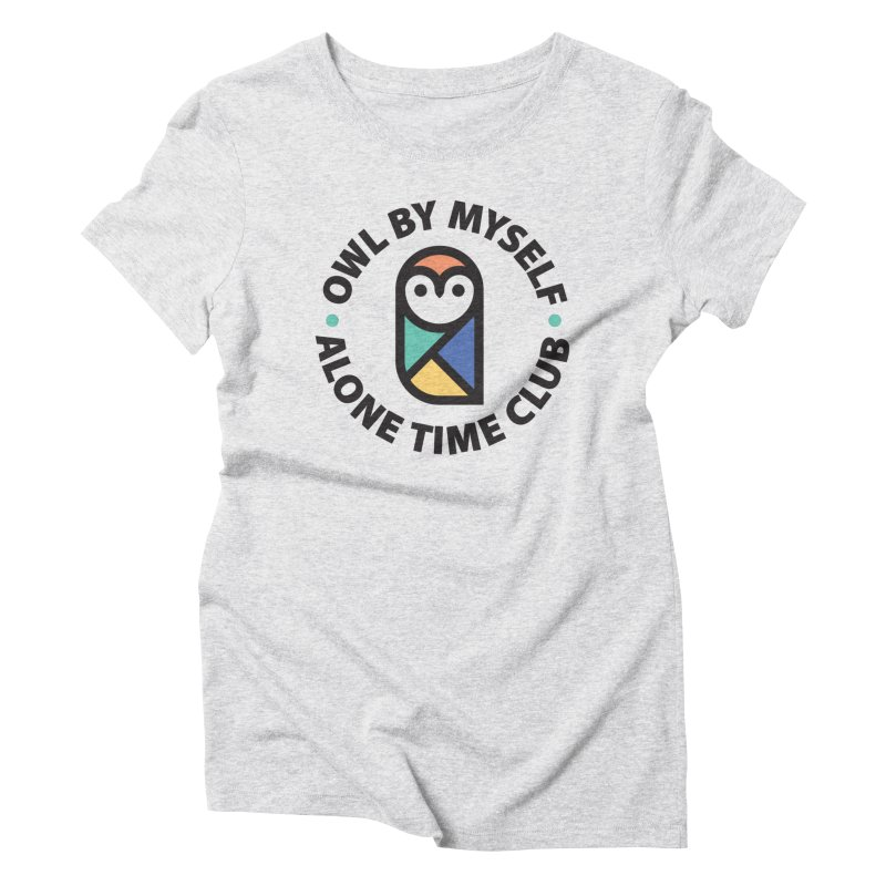 Owl By Myself - Alone Time Club Women's Triblend T-Shirt by Gintron