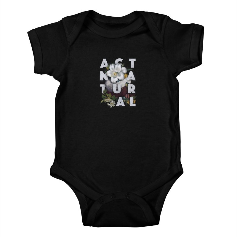 Act Natural Kids Baby Bodysuit by gintron's Artist Shop