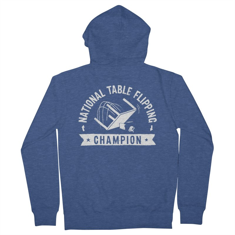 National Table Flipping Champion Women's Zip-Up Hoody by gintron's Artist Shop
