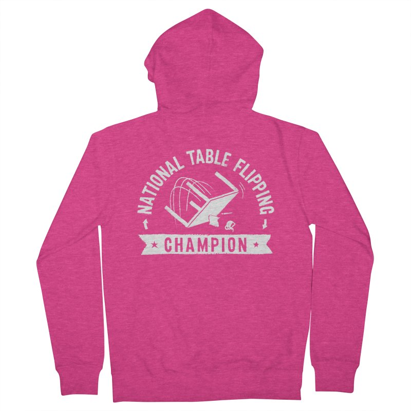 National Table Flipping Champion Women's French Terry Zip-Up Hoody by gintron's Artist Shop