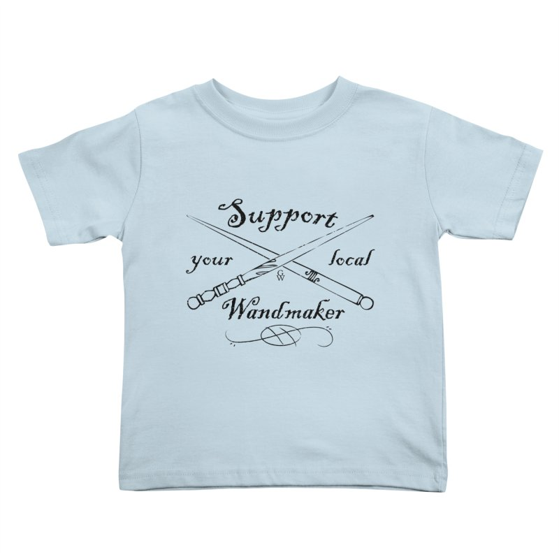 Support your local Wandmaker Kids Toddler T-Shirt by GipsonWands Artist Shop