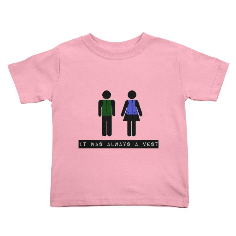 Always a vest Kids Toddler T-Shirt by girl med media's Artist Shop