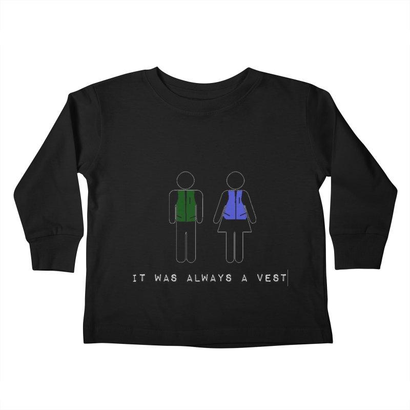 Always a vest Kids Toddler Longsleeve T-Shirt by girl med media's Artist Shop