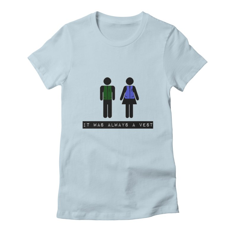Always a vest Women's Fitted T-Shirt by girl med media's Artist Shop