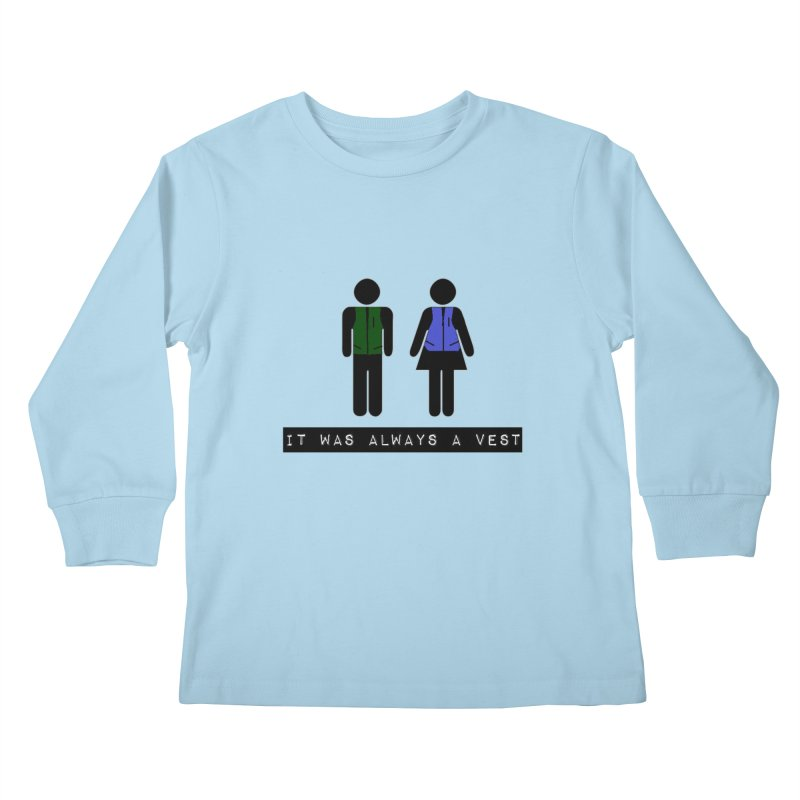 Always a vest Kids Longsleeve T-Shirt by girl med media's Artist Shop
