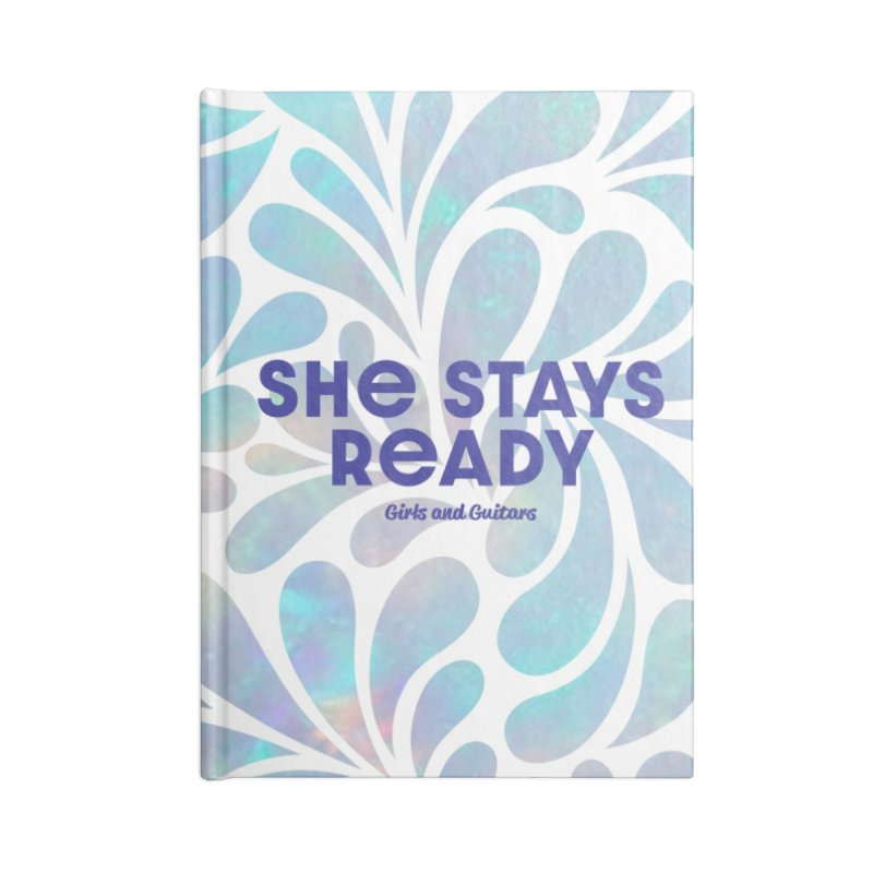 She Stays Ready Accessories Notebook by Girls and Guitars Shop