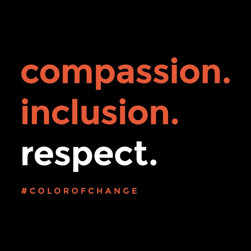 Compassion+Inclusion+Respect Women's Tank by GGUX APPAREL: ALL PROCEEDS TO BLACK LIV