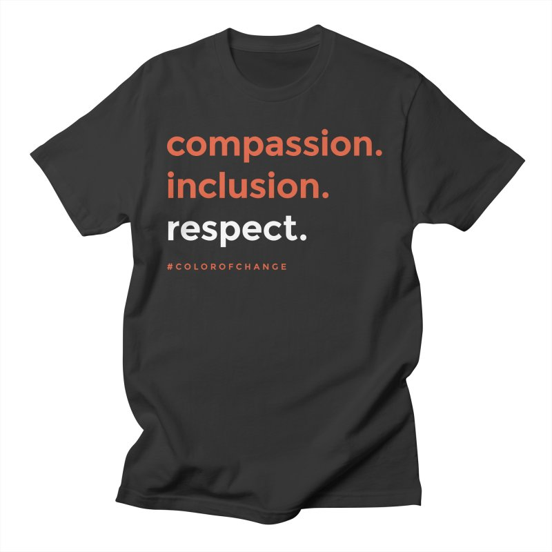 Compassion+Inclusion+Respect Men's T-Shirt by GGUX APPAREL: ALL PROCEEDS TO BLACK LIV
