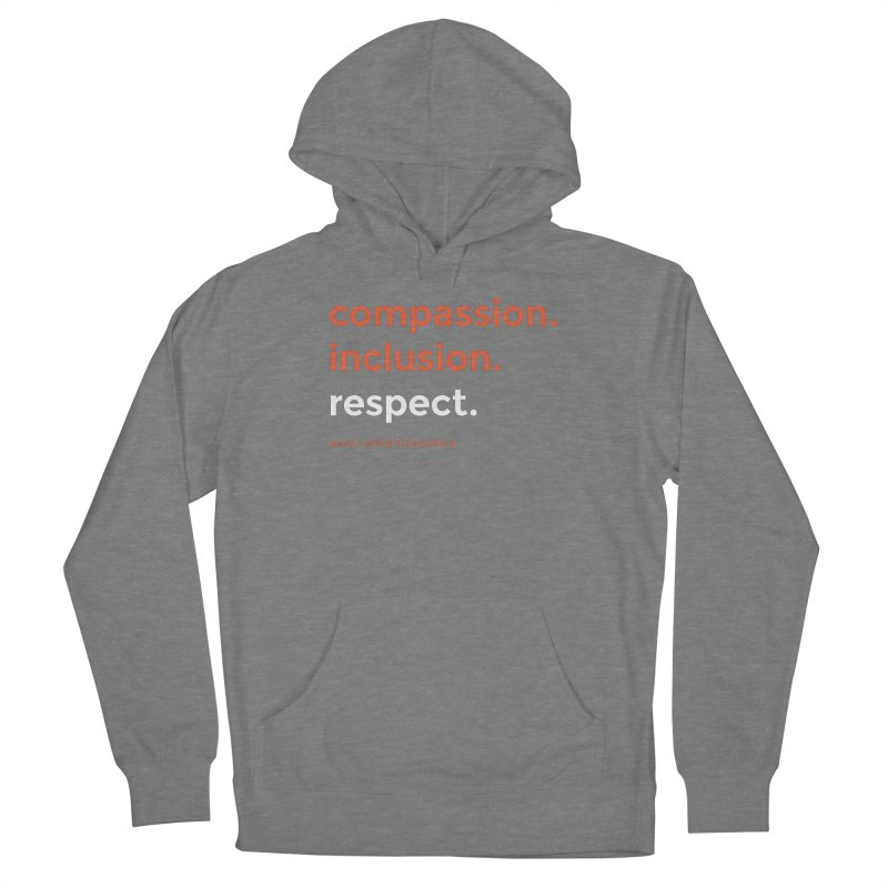 Compassion+Inclusion+Respect Women's Pullover Hoody by GGUX APPAREL: ALL PROCEEDS TO BLACK LIV
