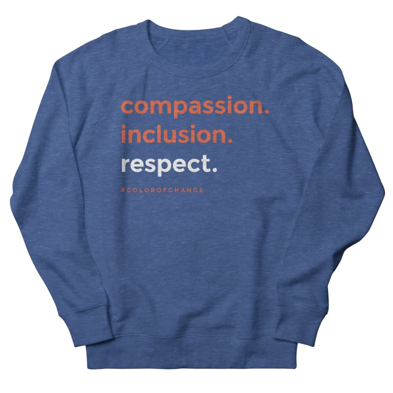 Compassion+Inclusion+Respect Women's Sweatshirt by GGUX APPAREL: ALL PROCEEDS TO BLACK LIV