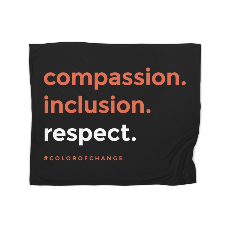 Compassion+Inclusion+Respect Home Blanket by GGUX APPAREL: ALL PROCEEDS TO BLACK LIV