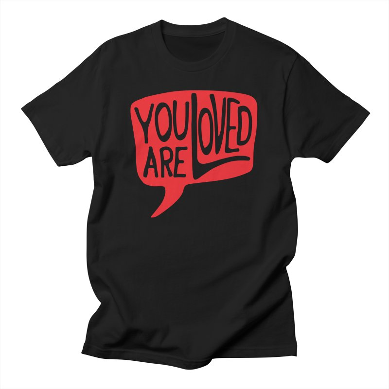 You are Loved in Men's Regular T-Shirt Black by GL0W Store
