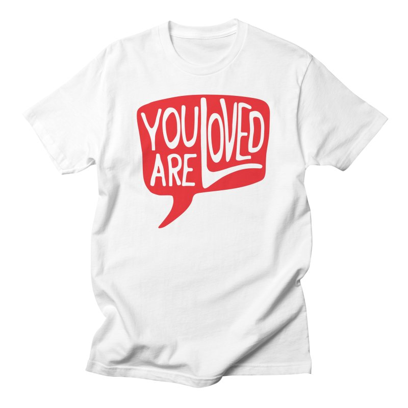 You are Loved in Men's Regular T-Shirt White by GL0W Store