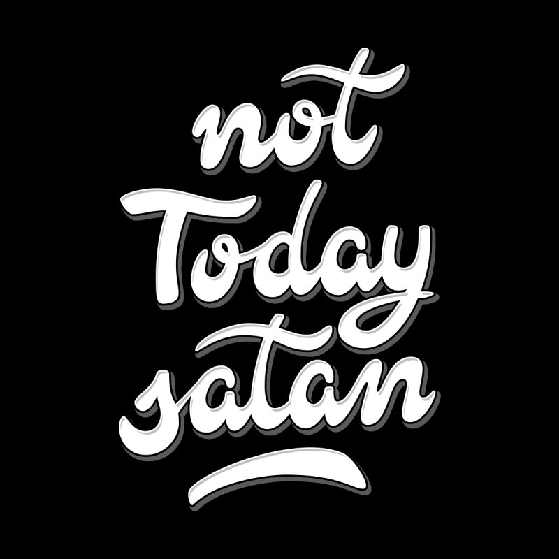 Not Today satan by GL0W Store