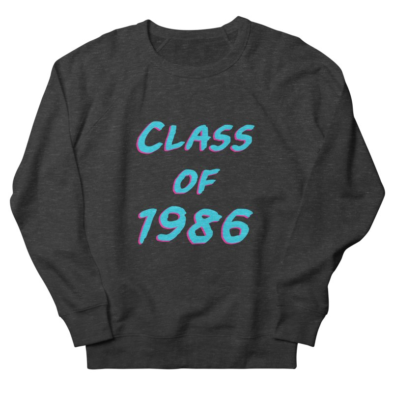 Class Of 1986: Font Women's French Terry Sweatshirt by The Glitchway