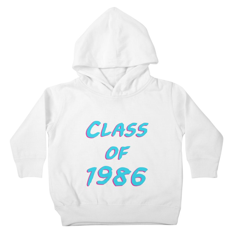 Class Of 1986: Font Kids Toddler Pullover Hoody by Glitchway Store
