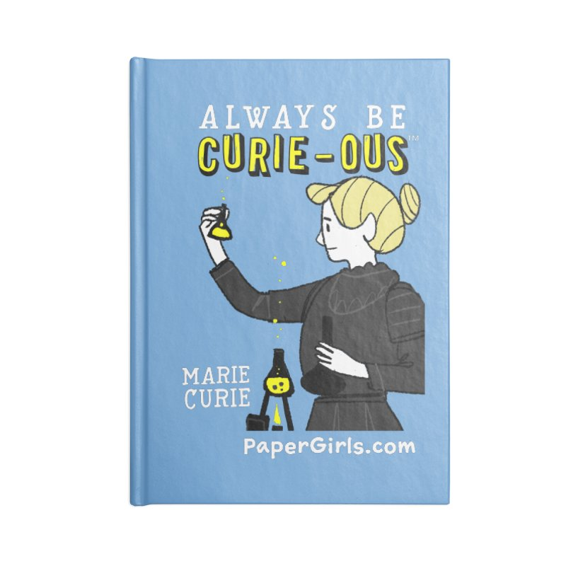 'The Paper Girls Show' Always Be Curie-ous™ Product Line Accessories Lined Journal Notebook by Global Tinker's Company Shop